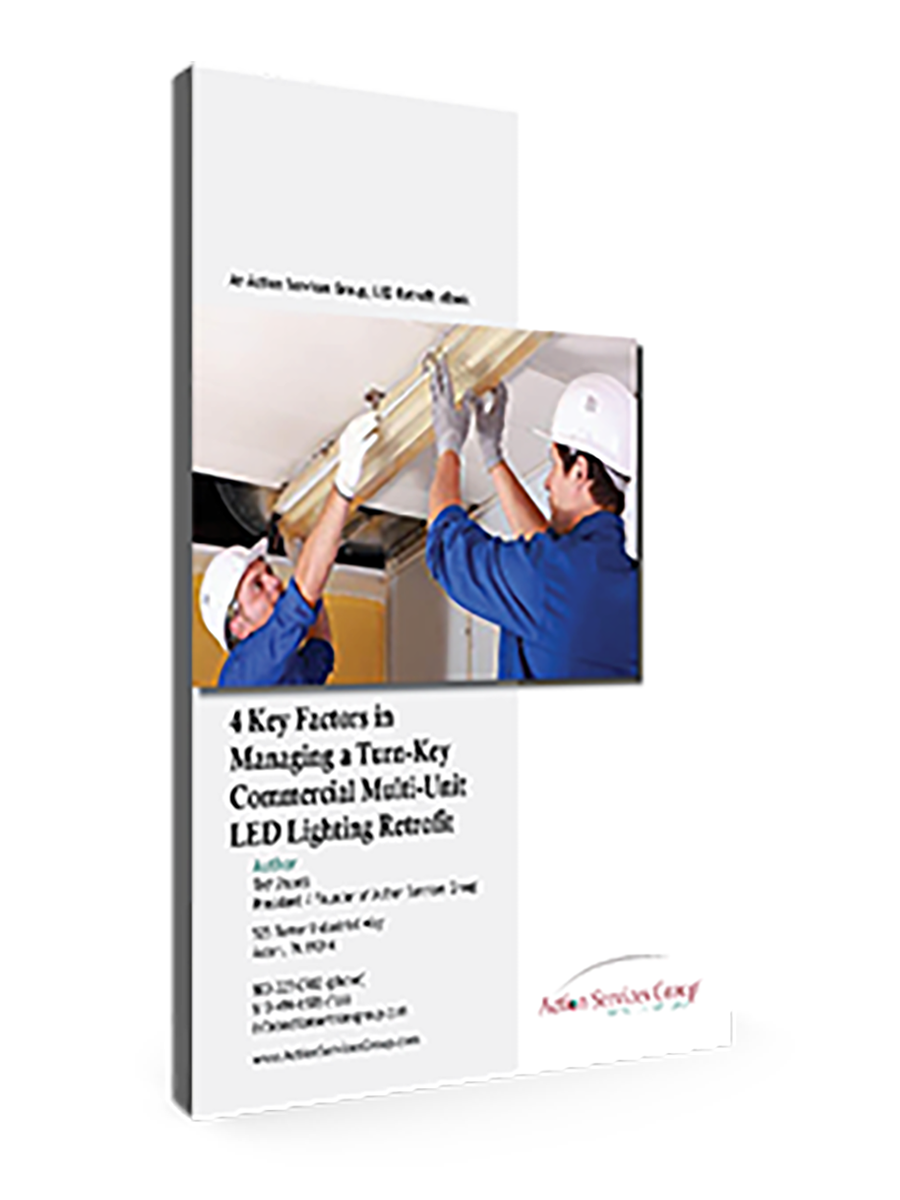 Standing eBook Cover - Action Services Group 4 Key Factors in Managing a Turn-Key Commercial Multi-Unit LED Lighting Retrofit